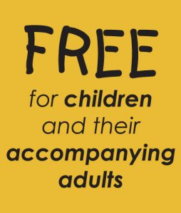 Free for children and their accompanying adults