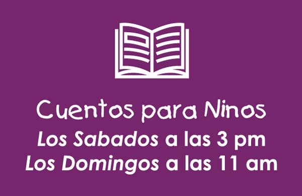 Cuentos para Ninos: Los Sabados a las 3 pm y Los Domingos a las 11 am
